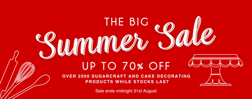 The BIG Summer Sale - up to 70% off over 2000 sugarcraft and cake decorating products